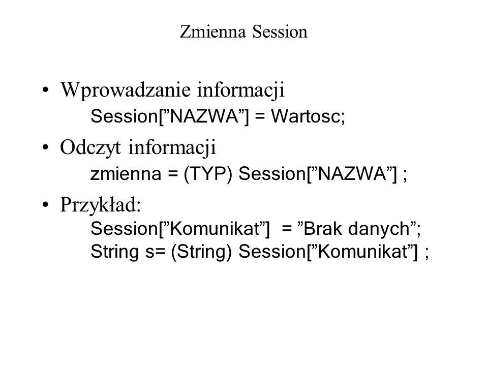 Wprowadzanie informacji Session[ NAZWA ] = Wartosc;